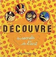 Découvre les secrets de l'Art par Caroline Desnoëttes