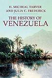 The History of Venezuela (Palgrave Essential Histories Series)