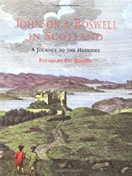 Johnson and Boswell in Scotland: A Journey to the Hebrides