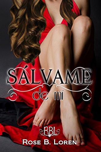 Sálvame de mí (Spanish Edition)