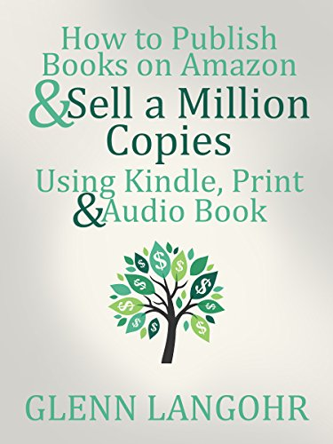 How to Publish Books on Amazon & Sell A Million Copies Using Kindle, Print & Audio Book (Best Way To Promote Business On Facebook)