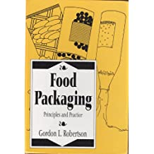 Food Packaging: Principles and Practice (Packaging and Converting Technology)