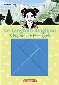 """Afficher """"Le tangram magique n° 3 L'énigme du sceau de jade"""""""