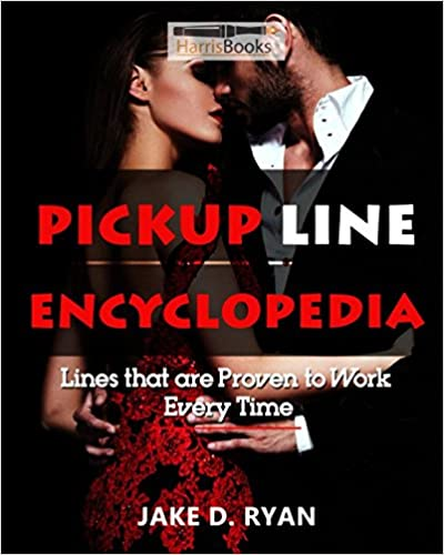 Pickup Line Encyclopedia: Lines that are Proven to Work