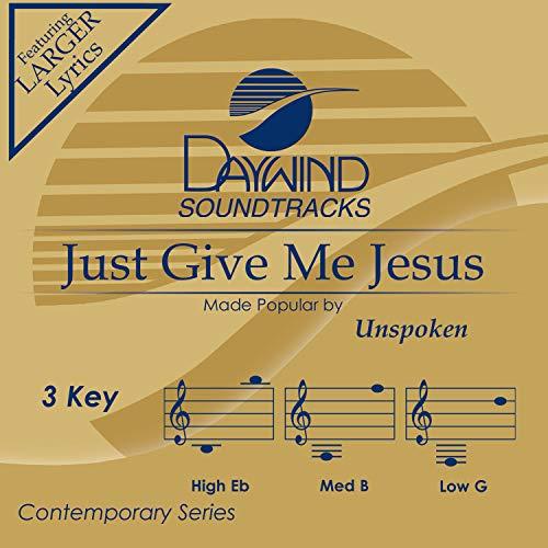 Just Tracks - Just Give Me Jesus [Accompaniment/Performance Track]