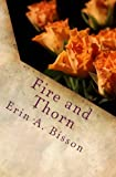 Fire and Thorn, Erin Bisson, 1499684479