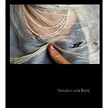 FORSAKEN, AFGHAN WOMEN by Lana Slezic (2007-11-08)