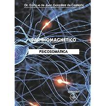 psicosomática y par biomagnético (Spanish Edition)