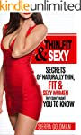 Thin, Fit & Sexy: Secrets of Naturall...