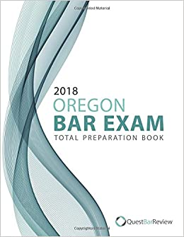 2018 Oregon Bar Exam Total Preparation Book