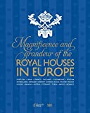 img - for Magnificence & Grandeur of the Royal Houses in Europe book / textbook / text book