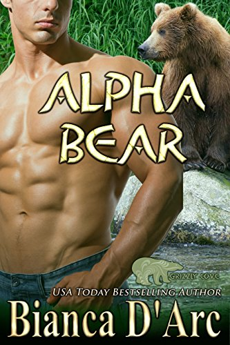 Alpha Bear Grizzly Cove Book 4 Kindle Edition By Bianca Darc