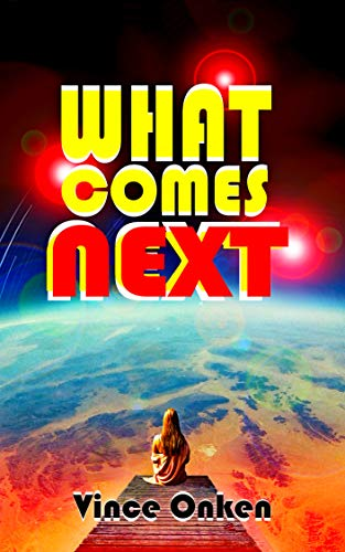 Book: What Comes Next by Vince Onken