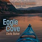 Eagle Cove: Thalia Chase: Sex Therapist, Book One | Darla Baker
