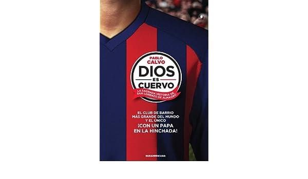 Amazon.com: Dios es cuervo: La sagrada historia de San Lorenzo de Almagro (Spanish Edition) eBook: Pablo Calvo: Kindle Store