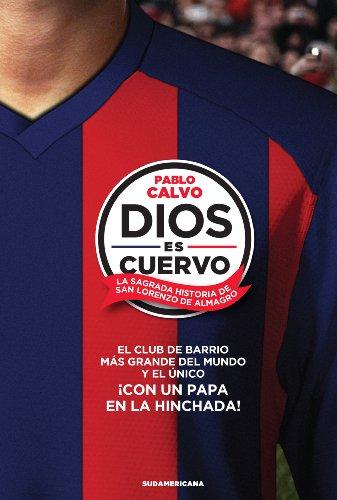 Dios es cuervo: La sagrada historia de San Lorenzo de Almagro (Spanish Edition)