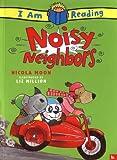 Noisy Neighbors, Nicola Moon and Liz Million, 0753457997