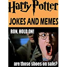 Harry Potter: Funny Memes and Jokes 2017 - Hilarious Collection of Epic Memes: Memes XL, LOL Funny Pictures Bonus Facebook Fails and More!