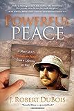 Powerful Peace, J. Robert DuBois, 1614481881