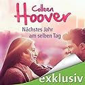 Nächstes Jahr am selben Tag Hörbuch von Colleen Hoover Gesprochen von: Katrin Heß, Louis Friedemann Thiele