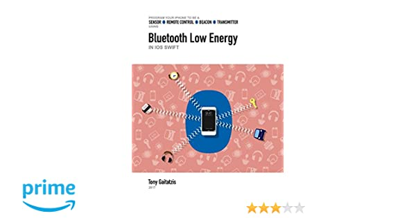 Bluetooth Low Energy in iOS Swift: Your Guide to Programming the