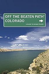 Colorado Off the Beaten Path: A Guide to Unique Places (Off the Beaten Path Colorado)
