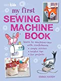 My First Sewing Machine Book: 35 fun and easy