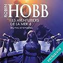 Brumes et tempêtes (Les aventuriers de la mer 4) | Livre audio Auteur(s) : Robin Hobb Narrateur(s) : Vincent de Boüard