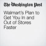 Walmart's Plan to Get You In and Out of Stores Faster | Sarah Halzack