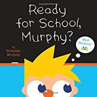 Ready for School, Murphy? [8x8 with stickers]