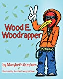 Wood E. Woodrapper, Marybeth Gresham, 145158170X