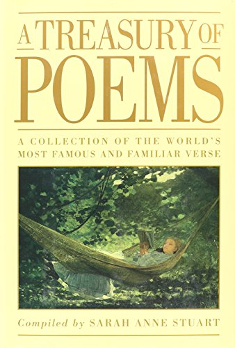 A Treasury of Poems: A Collection of the World's Most Famous and Familiar Verse (100 Best Poems Of All Time)