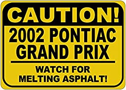 2002 02 PONTIAC GRAND PRIX Caution Melting Asphalt Sign - 10 x 14 Inches