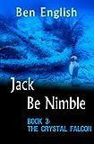 Jack Be Nimble:  The Crystal Falcon Book 3