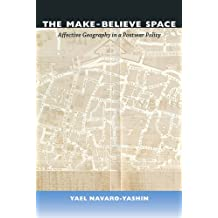 The Make-Believe Space: Affective Geography in a Postwar Polity
