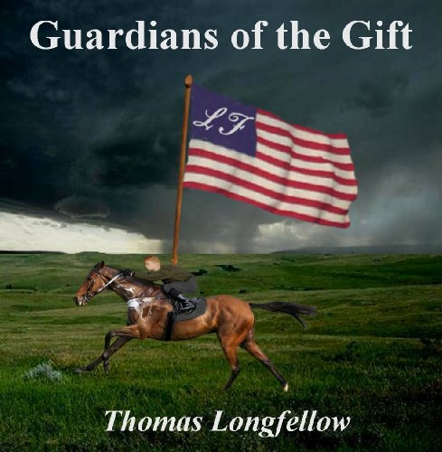 Guardians of the Gift by [Longfellow, Thomas]