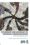 Citizenship and Advocacy in Technical Communication (ATTW Series in Technical and Professional Communication)