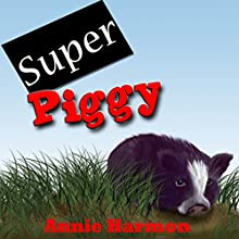 Super Piggy Audiobook by Annie Harmon Narrated by Eric Harmon, Stephen Harmon, Annie Harmon