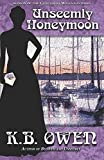 Unseemly Honeymoon: Book 6 of the Concordia Wells Mysteries