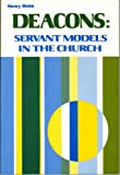img - for Deacons: Servant Models in the Church book / textbook / text book
