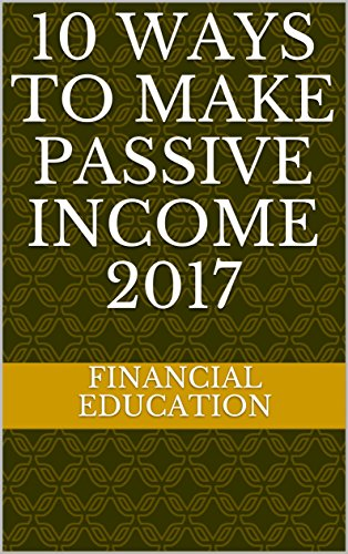 10 Ways to Make Passive Income 2017