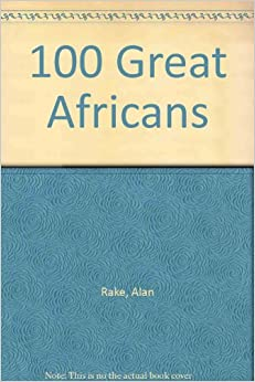 100 Great Africans