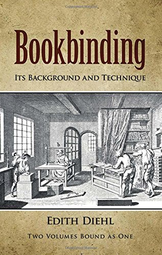 (Bookbinding: Its Background and Technique (Two Volumes Bound as One) (v. 1 & 2))