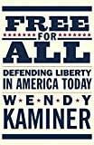 Free for All: Defending Liberty in America Today by