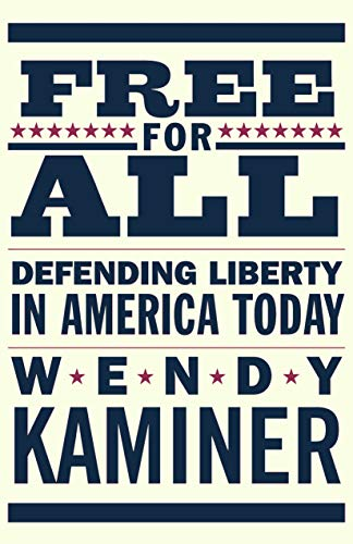 Free for All: Defending Liberty in America Today by Wendy Kaminer