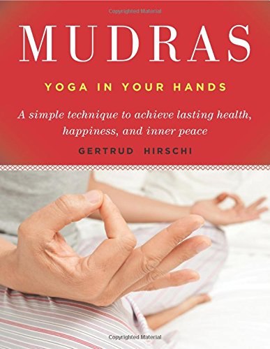 (Mudras: Yoga in Your Hands)