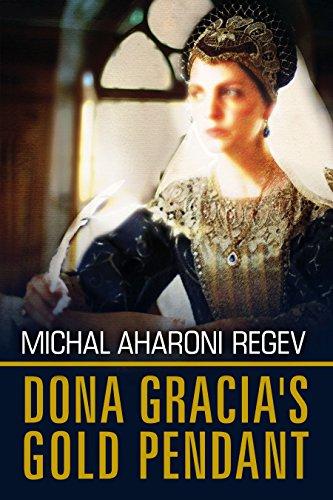 Doña Gracia's Gold Pendant: A Historical Biographical Fiction Novel