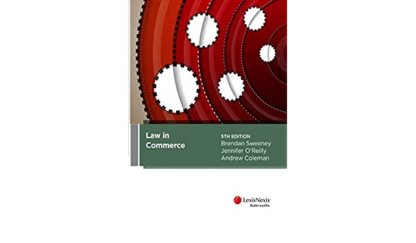 Law in commerce 5th edition b oreilly j coleman a sweeney law in commerce 5th edition b oreilly j coleman a sweeney 9780409334449 amazon books fandeluxe Choice Image