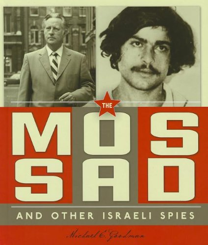 The Mossad and Other Israeli Spies (Spies Around the World)