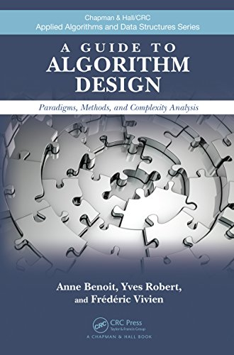 Download A Guide to Algorithm Design: Paradigms, Methods, and Complexity Analysis (Chapman & Hall/CRC Applied Algorithms and Data Structures series) Pdf
